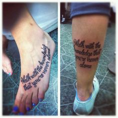 "Best friend tattoo: ""walk with the knowledge that you're never alone"" -audrey hepburn"