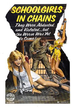 Schoolgirls In Chains - The Grindhouse Cinema Database Horror Movie Posters, Film Posters, Horror Movies, Retro Posters, Horror Books, Horror Film, Cinema Posters, Sexy Horror, Film Archive