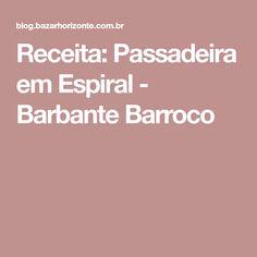 Receita: Passadeira em Espiral - Barbante Barroco