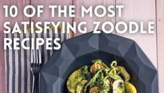 10 Of The Most Satisfying Zoodle Recipes #Paleo