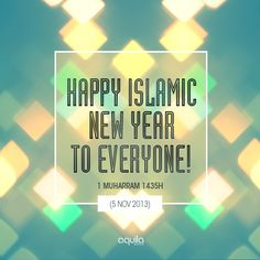 Lovely Happy New Islamic Year To Everyone! 1 Muharram 1435H (5 Nov 2013)