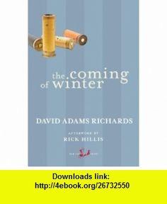 The Coming of Winter (New Canadian Library) (9780771094286) David Adams Richards, Rick Hillis , ISBN-10: 0771094280  , ISBN-13: 978-0771094286 ,  , tutorials , pdf , ebook , torrent , downloads , rapidshare , filesonic , hotfile , megaupload , fileserve