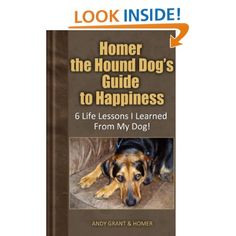 Homer the Hound Dog's Guide to Happiness is my tribute to my dog Homer who was taken from me too soon. Learn about the six life lessons I learned from Homer and the messages he communicated to me after he passed on. And go hug your dog! Life Changing Books, Hound Dog, Book Reviews, Life Lessons, Hug, Kindle, My Books, Happiness, Messages