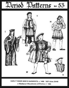 PP53 - Early Tudor Mens Garments, C. 1495-1537 Pattern. Pattern contains patterns for 3 gowns, 3 skirted doublets, 1 skirted jerkin, 2 skirtless