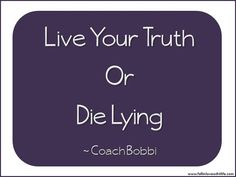 Living your truth makes it almost impossible for people to use your truth against you.