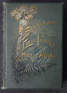 Mit Emin Pascha Ins Herz Von Afrika Reisebericht Dr Stuhlmann Illustriert 1894 | eBay