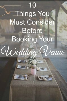 10 Things To Consider Before Booking Your Wedding Venue