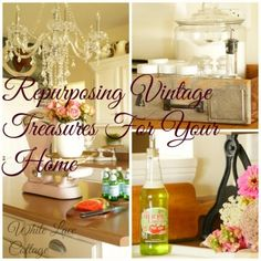 repurposing vintage treasures for your home white lace cottage