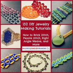 152 DIY Jewelry Making Tutorials: How to Brick Stitch, Peyote Stitch, Right Angle Weave, and More