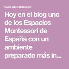 Hoy en el blog uno de los Espacios Montessori de España con un ambiente preparado más inspirador nos abre las puertas para contarno...