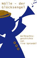 Weihnachts-Textwerkstatt: Nölle – der Glücksengel von Tine Sprandel