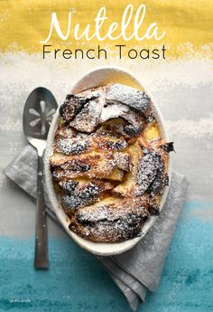 Baked Nutealla French Toast Audrey's