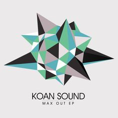 KOAN sound - Max Out EP  One of my fav EPs along with the cover art.