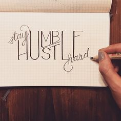 Stay humble, hustle hard. Awesome typography by Freehand Collective!