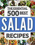 Free Kindle Book -   SALADS: The 500 Best Salad Recipes (salads for weight loss, salad, salad recipes, salads, salad dressings, salad dressing recipes, paleo, low carb, ketogenic, vegan, vegetarian, salad cookbook)