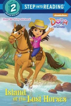 ER DOR. Girls ages 4 to 6 can ride along with the stars of Nickelodeon's Dora and Friends as they rescue lost horses on a faraway island. This Step 2 Step into Reading leveled reader includes a sparkling cover and over 30 shiny stickers.