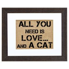 All You Need Cat Framed Print at Joss and Main