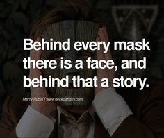 24 Quotes On Wearing A Mask Lying And Hiding Oneself Thinking