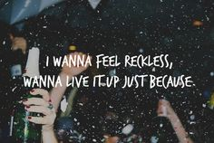 I wanna feel weightless cause that would be enough..