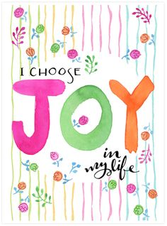 """I Choose Joy in my Life"" by Mariana :: Floating Lemons. Free Printable for subscribers of the monthly newsletter."