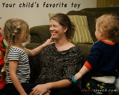 iHeartSpeech.com | You are your child's favorite toy! How do you enjoy being your child's favorite toy?