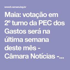 Maia: votação em 2º turno da PEC dos Gastos será na última semana deste mês - Câmara Notícias - Portal da Câmara dos Deputados