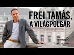 Frei Tamás, a világpolgár / a Friderikusz Podcast 7. adása - YouTube