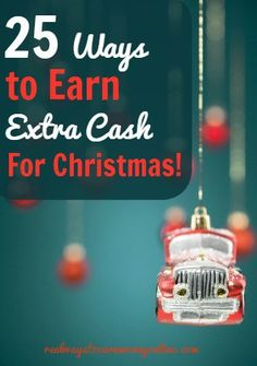 Do you need extra Christmas cash today? Here is a huge list of 25 ways to earn extra cash for Christmas that just about anyone can do, and you can get started with them today.