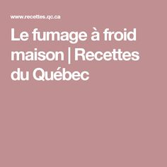 Le fumage à froid maison | Recettes du Québec Charcuterie, Smokers, Crowd, Fish, Food, Kitchens