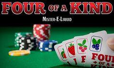 Mister-E-Liquid.com - Four of a Kind, $5.75 (http://www.mister-e-liquid.com/four-of-a-kind/)