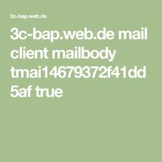3c-bap.web.de mail client mailbody tmai14679372f41dd5af true