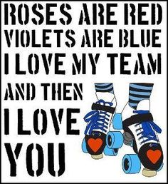 Ummm. Ok, when I said I love roller derby but I love you more. welllllll. I may have lied. I do love you though.