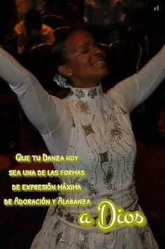 Que la Danza sea una de las formas de expresión máxima de tu alabanza a Dios.