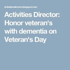 Activities Director: Honor veteran's with dementia on Veteran's Day