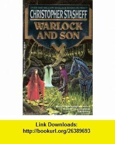 Warlock And Son (Warlock of Gramarye, Book 11) (9780441873142) Christopher Stasheff , ISBN-10: 0441873146  , ISBN-13: 978-0441873142 ,  , tutorials , pdf , ebook , torrent , downloads , rapidshare , filesonic , hotfile , megaupload , fileserve