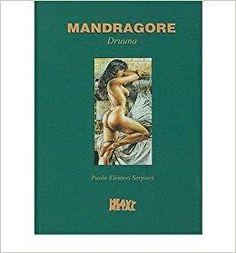 Télécharger [(Mandragore Druuna * *)] [Author: Paolo Eleuteri Serpieri] published on (November, 2010) Gratuit