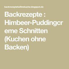 Backrezepte : Himbeer-Puddingcreme Schnitten (Kuchen ohne Backen)