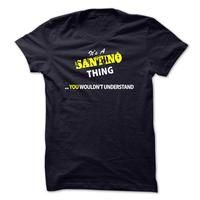 Its A SANTINO thing, you wouldnt understand !!