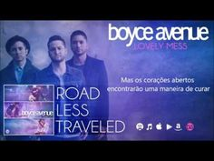 Boyce Avenue - Lovely mess (tradução) - YouTube