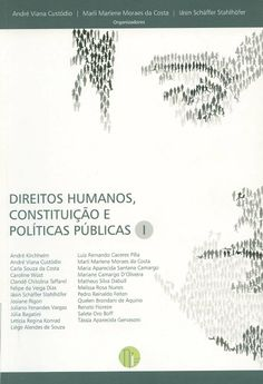 Direitos humanos, constituição e políticas públicas / André Viana Custódio, Marli Marlene Moraes da Costa, Iásin Schäffer Stahlhöfer, organizadores. - Curitiba (Brasil) : Multideia, 2013
