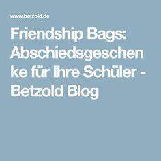 Friendship Bags: Abschiedsgeschenke für Ihre Schüler - Betzold Blog