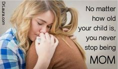 Mom is a title you have forever! Click to join the #Dr.Laura free family link.