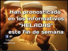 Heladas las cervezas para el fin de semana Frases Humor, Restaurant Bar, Alcohol, Liquor, Funny, Happy, Hilarious Pictures, Drunk Quotes, Night Quotes