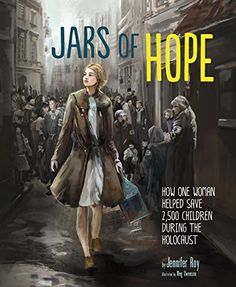 Jars+of+Hope:+How+One+Woman+Helped+Save+2,500+Children+During+the+Holocaust+on+www.amightygirl.com