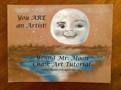 Young Mr. Moon Chalk Art Tutorial - You ARE an Artist!