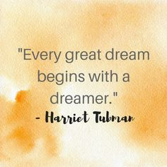 Words to lift you up, courtesy of the heroic Harriet Tubman.