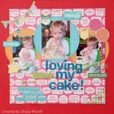 Loving My Cake - Scrapbook.com - Made with Jillibean Soup products