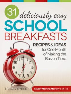 Frugal Mom and Wife: FREE 31 Deliciously Easy School Breakfasts: Recipes & Ideas for One Month of Making the Bus on Time eBook!