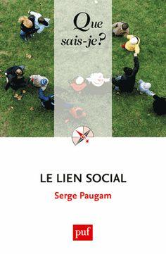 Paugam, Serge. Le lien social. Section documentaires, Cote : 302 PAU