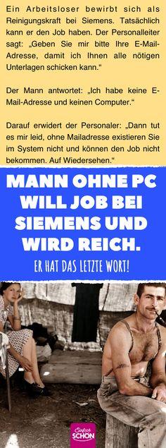 Mann ohne PC will Job bei Siemens und wird reich. #siemens #jobsuche #bewerbung #job #arbeitslos #arbeit #inspiration #pc #computer #nostalgie Ecards, Computer, Memes, Business, Funny, Inspiration, Crafts, History Jokes, Work Humor